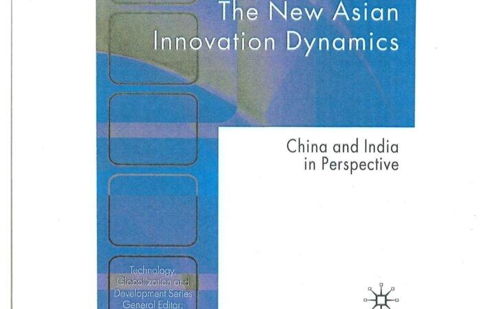 67 The New Asian Innovation Dynamics – Govindan Parayil
